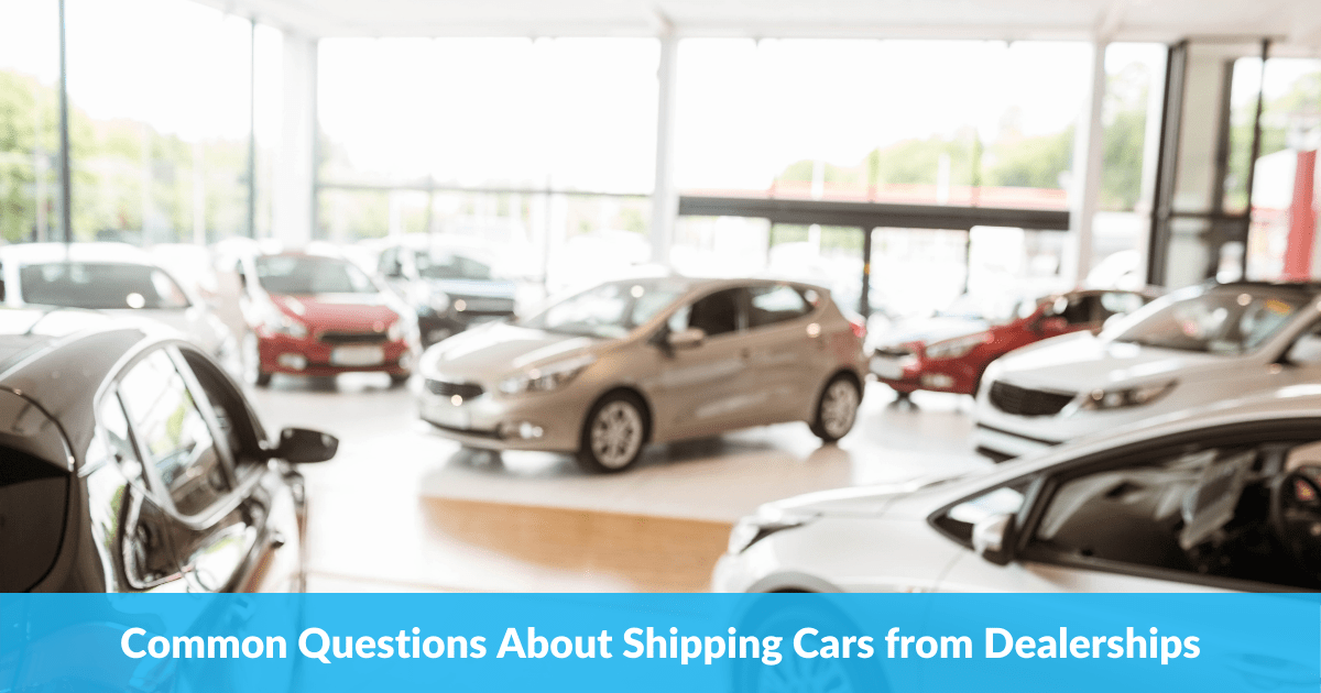 Common Questions About Shipping Cars from Dealerships